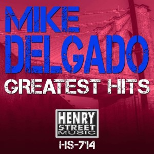 Mike Delgado - Greatest Hits [Henry Street Music]