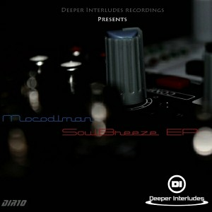 Mocodlman - Soul Breeze EP [Deeper Interludes Recordings]