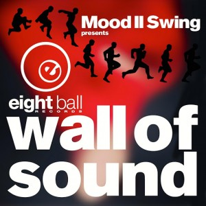 Mood II Swing - Mood II Swing pres. Wall of Sound [Eightball Records Digital]