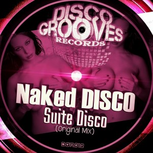 Naked DISCO - Suite Disco [Disco Grooves Records]
