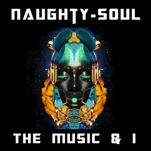 Naughty-Soul - The Music & I [Open Bar Music]