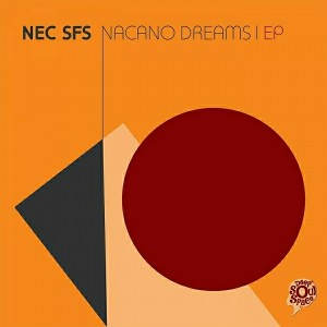 Nec SFS - Nacano Dreams EP [Deep Soul Space]