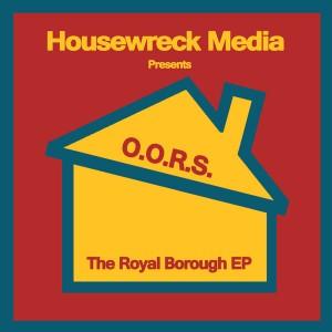 O.O.R.S - The Royal Borough [Housewreck Media]