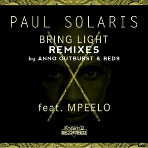 Paul Solaris feat. Mpeelo - Bring Light Remixes [Bodikela Recordings]