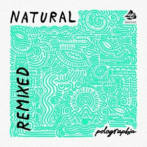 Polographia - Natural EP (Remixes) [Sweat It Out]