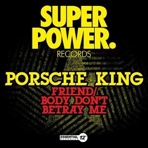 Porsche King - Friend - Body Don't Betray Me [Essential 12 Inch Classics]