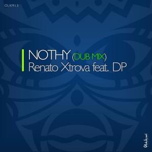 Renato Xtrova - Nothy (Dub Mix) [Olukwi Music]