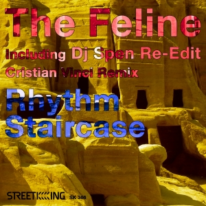 Rhythm Staircase - The Feline [incl. DJ Spen, Cristian Vinci Remixes] [Street King]