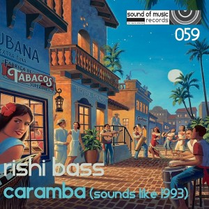 Rishi Bass - Caramba (Sounds Like 1993) [Sound of Music Records]
