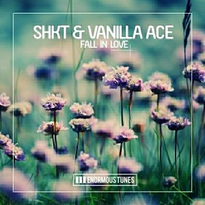 SHKT & Vanilla Ace - Fall in Love [Enormous Tunes]