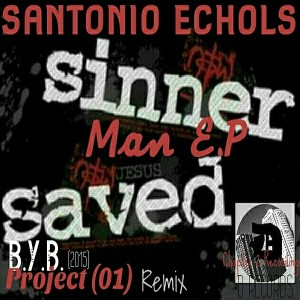 Santonio Echols - Sinner Man E.P [Chapter 2 Recordings]