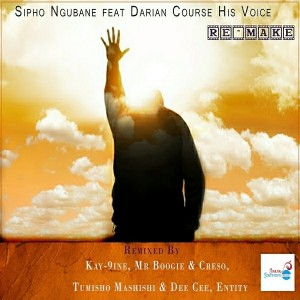 Sipho Ngubane feat.Darian Crouse - His Voice Re-Make [Soulful Sentiments Records]