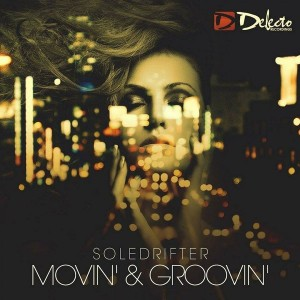Soledrifter - Movin' & Groovin' [Delecto Recordings]