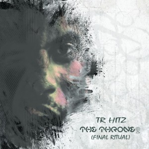 TR Hitz - The Throne 2 (Final Ritual) [Kgwathe Entertainment Records]