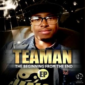 Teaman - The Beginning from the End Ep [Deep Afrika Records]