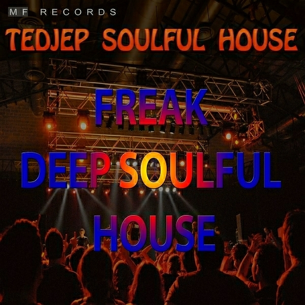 Essential music tedjep soulful house freak deep for House music records