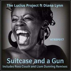 The Lucius Project feat. Diana Lynn - Suitcase & A Gun [House Trip Recordings]