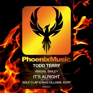 Todd Terry feat. Abigail Bailey - It's Alright (Remixes) [Phoenix Music]