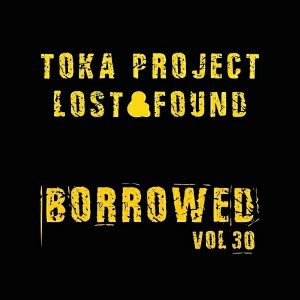 Toka Project - Lost & Found [Borrowed Music]