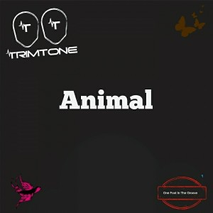 Trimtone - Animal [One Foot In The Groove]