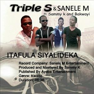 Triple S & Sanele M - Itafula Siyalideka (feat. Sammy K & Bakwayi) [Ayoba Entertainment]