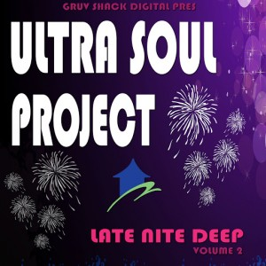 Ultra Soul Project - Late Nite Deep, Vol. 2 [Gruv Shack Digital]