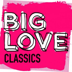 Various Artists - Big Love Classics [Big Love]