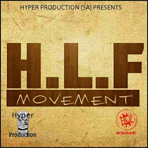 Various Artists - Hyper Production (SA) Pres. HLF Movement [HLF Movement]