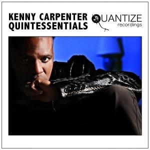 Various Artists - Kenny Carpenter Quintessentials [Quantize Recordings]