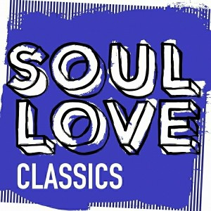 Various Artists - Soul Love Classics [Soul Love]