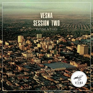 Various Artists - Vesna Session Two [Vesna Recordings]
