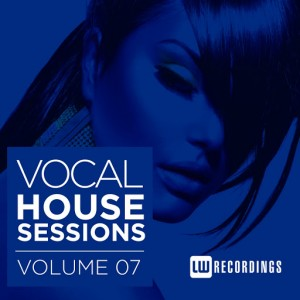 Various Artists - Vocal House Sessions, Vol. 7 [LW Recordings]