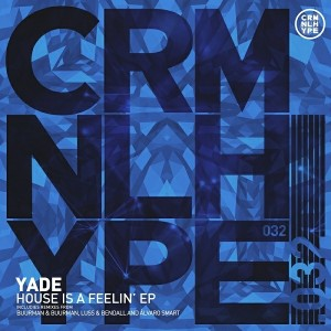 Yade - House Is A Feelin' EP [Criminal Hype]