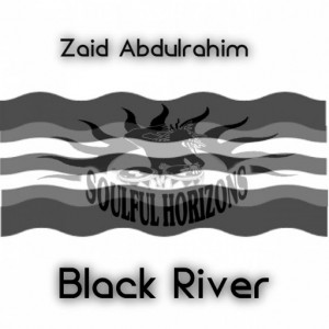 Zaid Abdulrahim - Black River (Soulful Horizons Deep Mix) [Soulful Horizons Music]