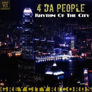 4 Da People - Rhythm of the City [Grey City Records]