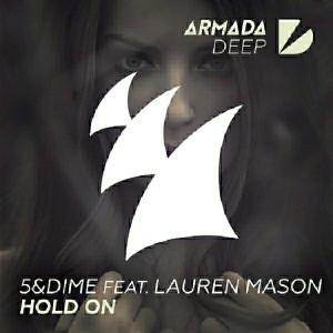 5&Dime feat. Lauren Mason - Hold On [Armada Deep]