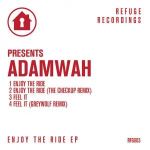 Adamwah - Enjoy The Ride - EP [Refuge Recordings]