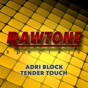 Adri Block - Tender Touch [Rawtone Recordings]