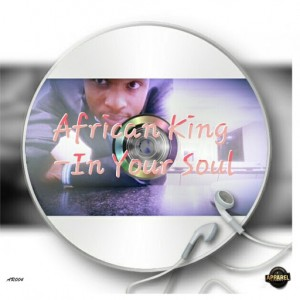 African King - In Your Soul [Apparel Records]