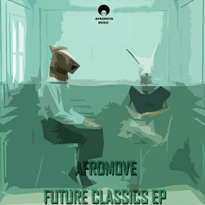 AfroMove - Future Classics EP [AfroMove Music]