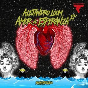 Alejandro Loom - Amor & Esperanza (REMASTERIZADO) [Toco Recording]