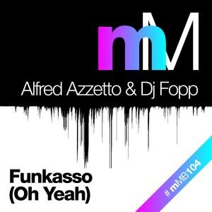 Alfred Azzetto & DJ Fopp - Funkasso (Oh Yeah) [miniMarket]