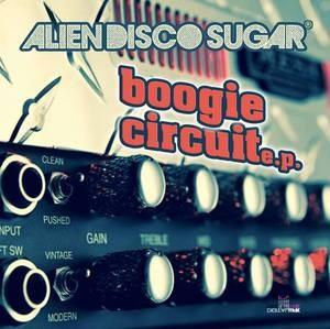 Alien Disco Sugar - Boogie Circuit EP [Digital Wax]
