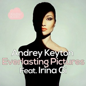 Andrey Keyton feat. Irina Gi - Everlasting Pictures (Remixes) [Heavenly Bodies Records]