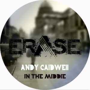 Andy Caldwell - In The Middle [Erase Records]
