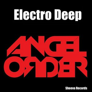 Angel Order - Electro Deep [Sheeva Records]