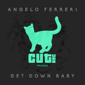 Angelo Ferreri - Get Down Baby [Cut Rec Promos]
