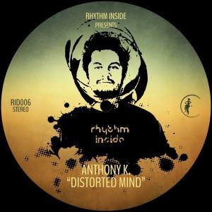 Anthony K. - Distorted Mind [Rhythm Inside]