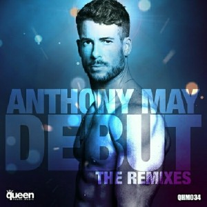 Anthony May - Debut (The Remixes) [Queen House Music]