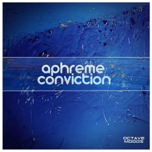 Aphreme - Conviction [Octave Moods]
